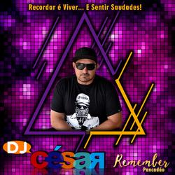 DJ Cesar Remember Musica Retro Pancadao