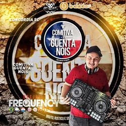 CD Comitiva Guenta Nois - DJFrequencyMix