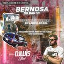 01 CD - Bernosa do Barth Especial de Carnaval Arroio do Mal - DJ Luis Oficial