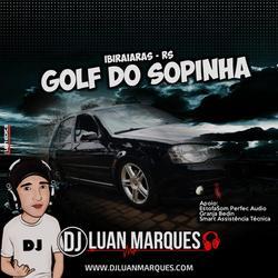 Golf do Sopinha funk tum dum 2019