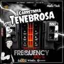 CD Carreta Tenebrosa - Frequency Mix - 00