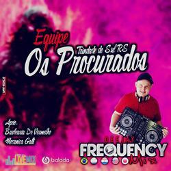 CD Equipe Os Procurados-DJ Frequency Mix