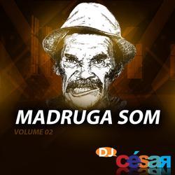 Madruga Som - Volume 02