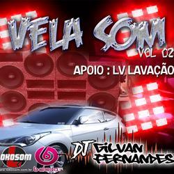 Vela Som Vol 02 - DJ GilvanFernandes