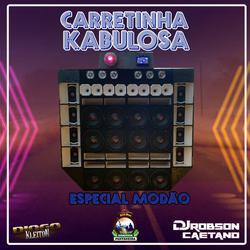 CARRETINHA KABULOSA ESPECIAL MODAO