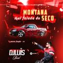 01 - CD Montana Mal Falada Do Seco - DJ Luis Oficial