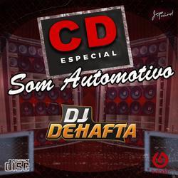 CD ESPECIAL  SOM AUTOMOTIVO DJDEHAFTA