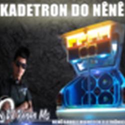 CD KADETRON DO NENE DJ RENAN MS