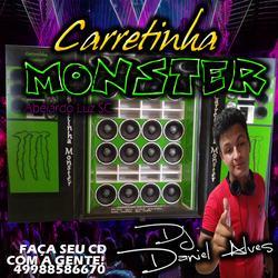 Carretinha Monster - DJ Daniel Alves