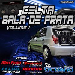 CELTA BALA DE PRATA - DJ OCTAVIO