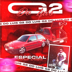 G2 DO LUIS ESPECIAL PUTARIA BRABA