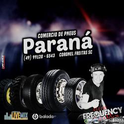 CD Pneus Parana - DJ Frequency Mix