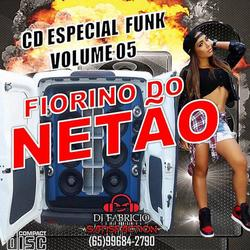 CD FIORIMO DO NÉTÃO FUNK 150 BPM VOLUME 5