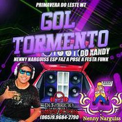GOL TORMENTO E NENNY NARGUISS