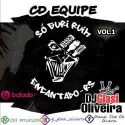 CD-EQUIPE SO GURI RUIM-DJ GLASI OLIVEIRA