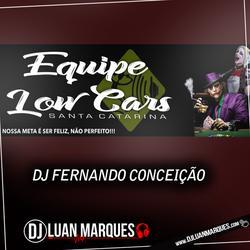 Equipe Low Cars e DJ Fernando Conceicao