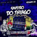 Saveiro do Thiago - Volume 2 - DJ Luan Marques - 01