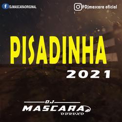 CD PISADINHA 2021 -DJMASCARA