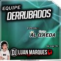 Equipe Derrubados - DJ Luan Marques - 01