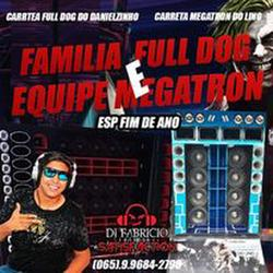 CD FAMILIA FULL DOG E EQP MEGATRON