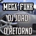 DJ JOAO  O RETORNO  1