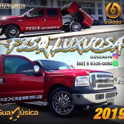 F250 Luxuosa especial 2019