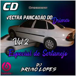 CD Vectra Pancadao do Drimes - Sertanejo