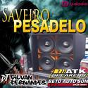 01 - Saveiro Pesadelo - DJ Gilvan Fernandes