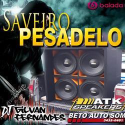 CD Saveiro Pesadelo - DJ Gilvan Fernandes