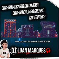 CD SaveiroMagnata SaveiroChumbo GolEspanca