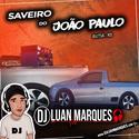 Saveiro do Joao Paulo - DJ Luan Marques - 01