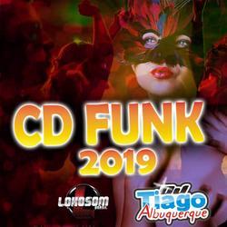 CD FUNK 2019 - DJ TIAGO ALBUQUERQUE