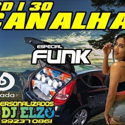 CD I 30 CANALHA ESP FUNK 2020 BY DJ ELZO