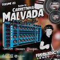 CD Carreta Malvada - Vol03 - Frequency Mix - 01