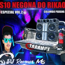 CD S10 NEGONA DO RIKAO VOL.2 DJ RENAN MS