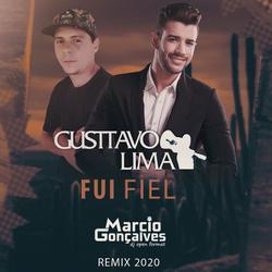 Gusttavo Lima  Fui Fiel  (Marcio Gonçalves Remix 2020)
