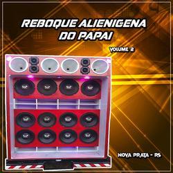 Reboque Alienigena Do Papai Volume 2