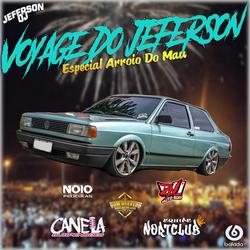 VOYAGE DO JEFERSON ESP ARROIO DO MAU