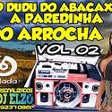 01 ABERTURA PAREDINHA DO ARROCHA VOL 02 BY DJ ELZO