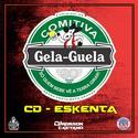 01-CD ESKENTA - COMITIVA GELA GUELA - DJ ROBSON CAETANO