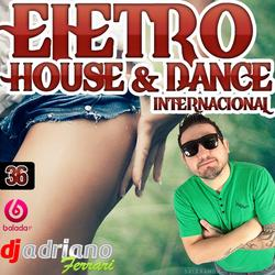 ELETRO-HOUSE DANCE INTERNACIONAL VOL 36