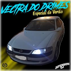 VECTRA DO DRIMES ESPECIAL DE VERAO