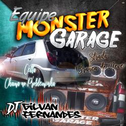 Equipe MonsterGarage - DJGilvanFernandes