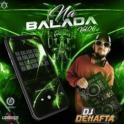 NA BALADA VOL1 DJ DEHAFTA