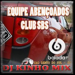 Equipe Abencoado Club SBS DJ Kinho Mix