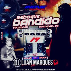 Reboque Bandido Volume 2 DJ Luan Marques
