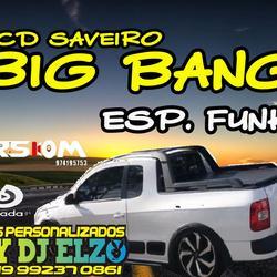 CD SAVEIRO BIG BANG FUNK 2021 BY DJ ELZO