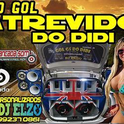 CD GOL ATREVIDO DO DIDI BY DJ ELZO