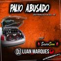 Palio Abusado - DJ Luan Marques - 01