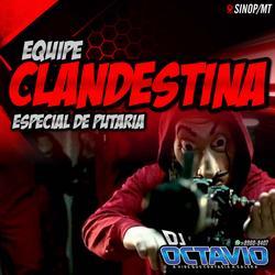 EQUIPE CLANDESTINA SINOP MT -DJ OCTAVIO